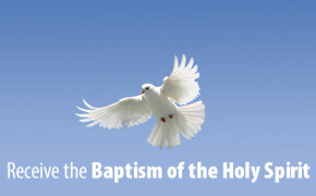 How to Receive the Baptism of the Holy Spirit