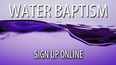 Sign Up for Water Baptism