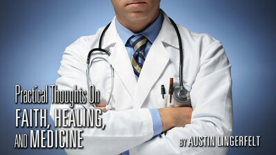 Practical Thoughts on Faith, Healing, and Medicine