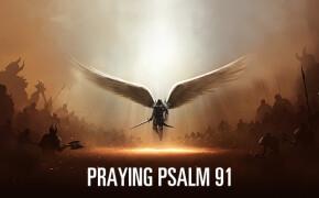Praying Psalm 91