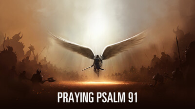 Praying Psalm 91