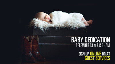 Baby Dedication on Sunday, December 13