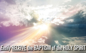 Easily Receive the Baptism of the Holy Spirit