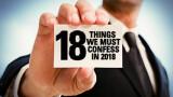 18 Things We Must Confess in 2018