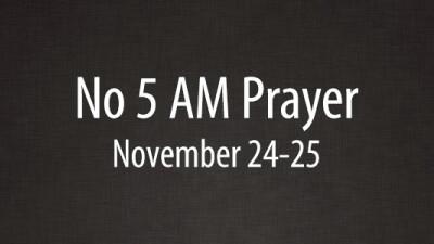 No 5 AM Prayer