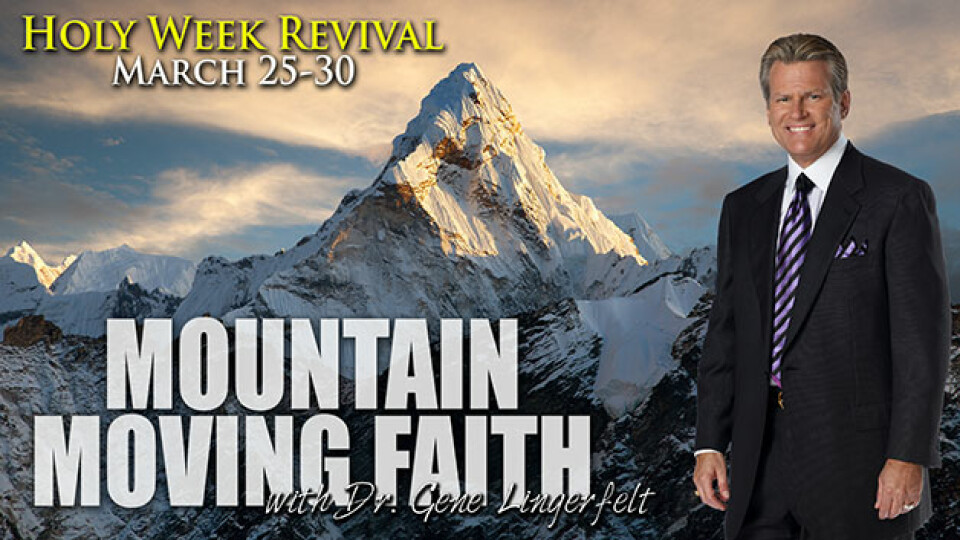 Holy Week Revival: Mountain Moving Faith