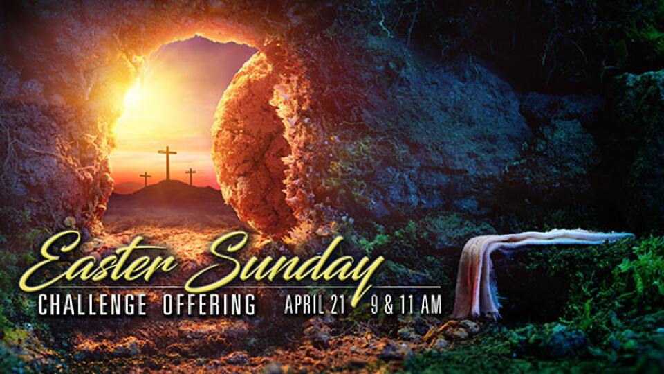 Easter Sunday and Challenge Offering
