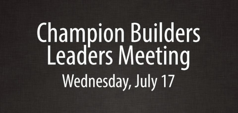 Champion Builders Leaders Meeting