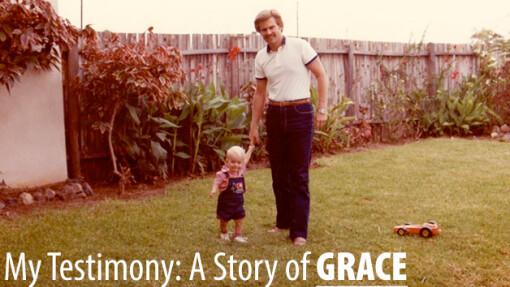 My Testimony: A Story of GRACE